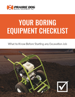 YOUR BORING EQUIPMENT CHECKLIST:  What to Know Before Starting any Excavation Job