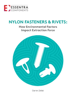 Nylon Fasteners & Rivets: How Environmental Factors Impact Extraction Force