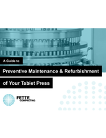 A Guide to Preventive Maintenance & Refurbishment of Your Tablet Press