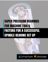Super Precision Bearings for Machine Tools: Factors For A Successful Spindle Bearing Set Up