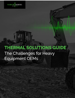 Thermal Solutions Guide: The Challenges for Heavy Equipment OEMs