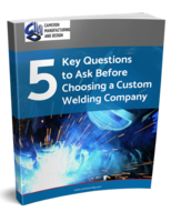 5 Key Questions to Ask Before Choosing a Custom Welding Company