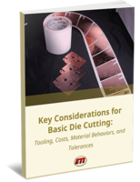 Key Considerations for Basic Die Cutting: Tooling, Costs, Material Behaviors, and Tolerances