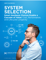 System Selection: Smart Hardware Choices Enable a Cascade of Value