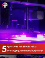 5 Questions You Should Ask a Printing Equipment Manufacturer