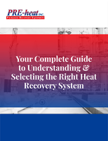 Your Complete Guide to Understanding & Selecting the Right Heat Recovery System