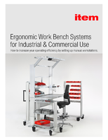 Ergonomic Work Bench Systems for Industrial & Commercial Use; How to Increase Your Operating Efficiency by Setting up Manual Workstation.