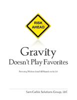 Gravity Doesn't Play Favorites: Protecting Workers from Fall Hazards on the Job